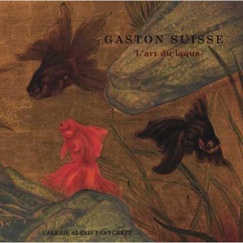 Gaston Suisse, l'art du laque - 120 pages, 128 illustrations